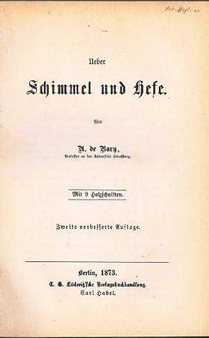 Über Schimmel und Hefe. Mit 9 Holzschnitten.: A[nton] de Bary: