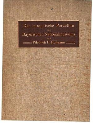 Das europäische Porzellan des Bayrerischen Nationalmuseums. Mit 72 Tafeln, 100 Textabbildungen...