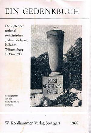 Die Opfer der nationalsozialistischen Judenverfolgung in Baden-Württemberg 1933-1945. Ein ...