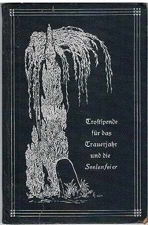 Trostspende für Trauernde zugleich Gedächtnisbuch für treue Verstorbene.: S. ...