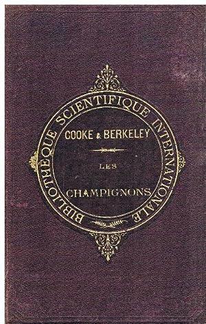 Les Champignons. Sous la direction de M. J. Berkeley.: M. C. Cooke: