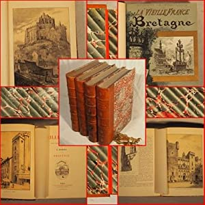 La vieille France. Texte, Dessins et Lithographies par A. Robida. I. Normandie. II. Bretagne. III: ...