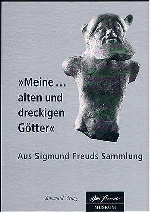"""Meine alten und dreckigen Götter"""". Aus Sigmunds Freuds Sammlung.: Lydia Marinelli (Hrsg.)..."""