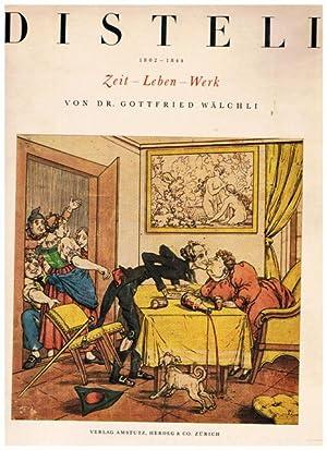 Martin Disteli 1802-1844. Zeit - Leben -: Gottfried Wälchli: