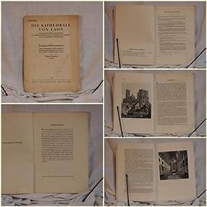 Die Kathedrale von Laon. Studien zu ihrer Geschichte und ihrer stilistischen Fundierung im Rahmen ...