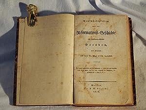 Denkwürdigkeiten aus der Reformations-Geschichte der Residenz-Stadt Dresden mit Hinsicht auf ...