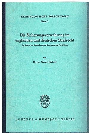 Die Sicherungsverwahrung im englischen und deutschen Strafrecht. Ein Beitrag zur Behandlung und ...