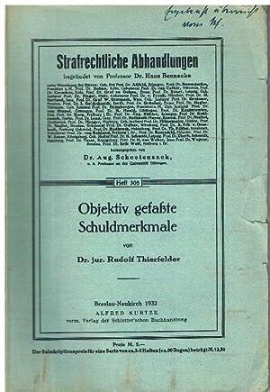 Objektiv gefaßte Schuldmerkmale.: Thierfelder, Rudolf.