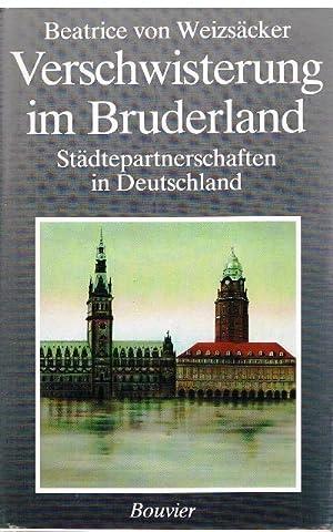 Verschwisterung im Bruderland. Städtepartnerschaften in Deutschland.: Weizsäcker, Beatrice von...