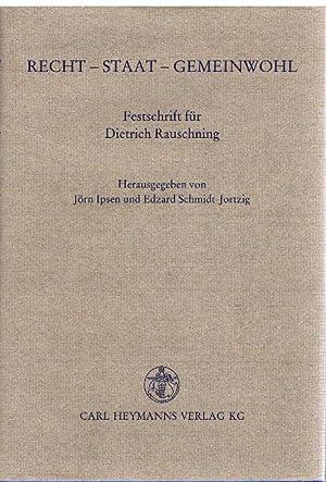 Recht - Staat - Gemeinwohl. Festschrift für Dietrich Rauschning.: Ipsen, Jörn und Edzard ...