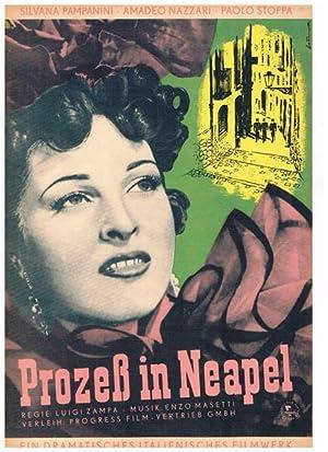 Prozeß in Neapel. Ein dramatisches italienisches Filmwerk.