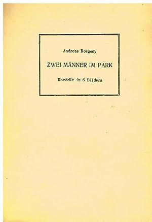 Zwei Männer im Park. Komödie in 6 Bildern.: Rosgony, Andreas.