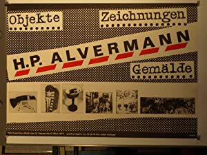 H. P. Alvermann. Objekte - Zeichnungen - Gemälde. Otto-Nagel-Haus Berlin vom 13. Februar bis ...