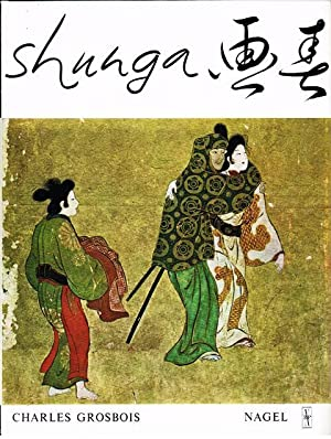 Shunga - Frühlingsbilder. Studie über die erotischen: Grosbois, Charles.