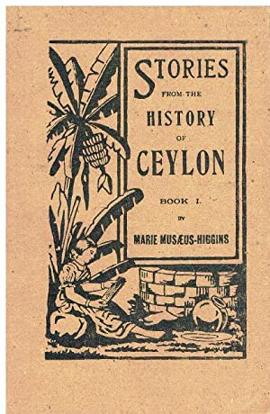 Stories from the History of Ceylon. Book: Marie Musaeus-Higgins: