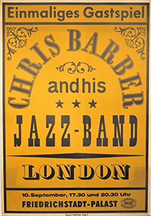 Einmaliges Gastspiel Chris Barber and his Jazz-Band, London. Friedrichstadt-Palast 10. September, ...