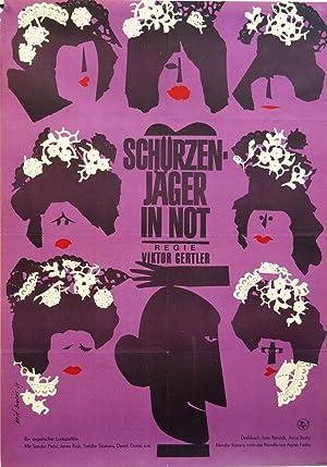 Schürzenjäger in Not. Regie: Victor Gärtler. Ein ungarischer Lustspielfilm. Mit ...