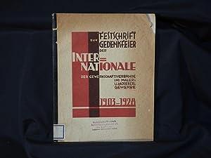 Festschrift zur Gedenkfeier der Internationale der Gewerkschaftsverbände im: Maler- und ...