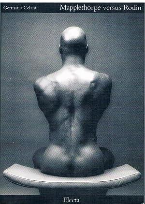 Mapplethorpe versus Rodin.: Celant, Germano.
