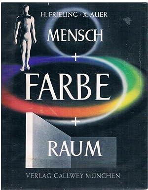 Mensch + Farbe + Raum. Angewandte Farbenpsychologie.: Frieling, Heinrich und