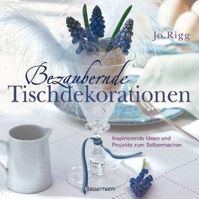 Bezaubernde Tischdekorationen - Jo Rigg