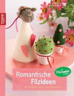 Romantische Filzideen - Heike Roland, Stefanie Thomas