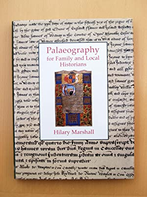 Palaeography For Family And Local Historians: Hilary Marshall