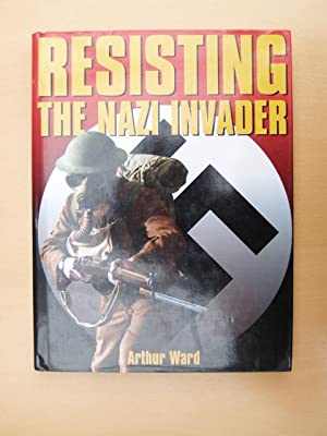 Resisting the Nazi Invader: Ward, A.