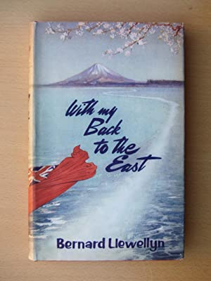 With My Back to the East: Bernard Llewellyn