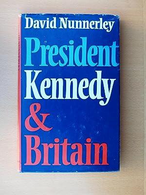 President Kennedy and Britain: Nunnerley, David