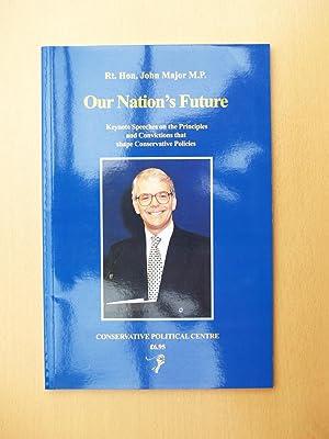 Our Nation's Future: Rt. Hon. John Major M. P