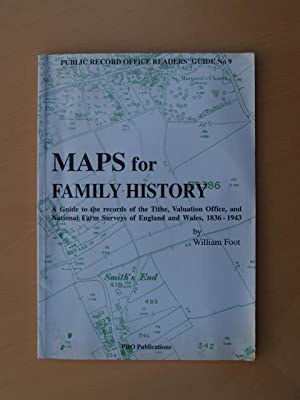Maps for Family History: A Guide to: Foot, William;Great Britain