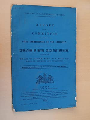 REPORT of the Committee appointed by the Lords Commissioners of the ADMIRALTY to Inquire into &...