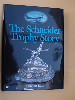 The Schneider Trophy Story: Eves, Edward
