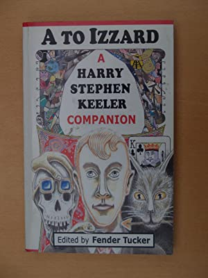 A to Izzard A Harry Stephen Keeler Companion: Fender Tucker