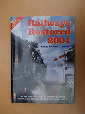 Railways Restored 2001: Edited by Alan C. Butcher