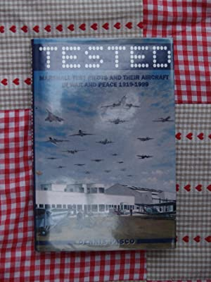 Tested : Marshall Test Pilots and Their Aircraft in War and Peace 1919 - 1999: Dennis Pasco