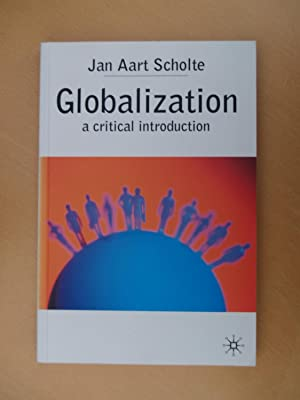 globalization by jan aart scholte Get this from a library globalization : a critical introduction [jan aart scholte] -- this edition takes a broader perspective giving increased coverage of other.