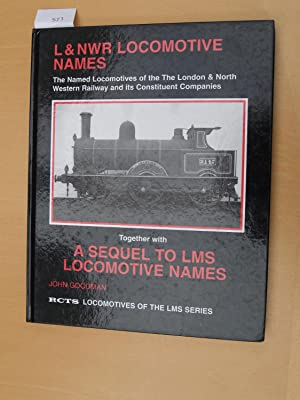 L&NWR Locomotive Names: The Named Locomotives of the London and North Western Railway and Its ...