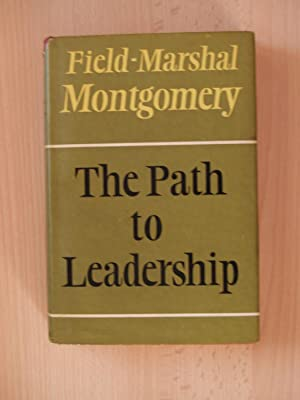The Path to Leadership: Field-Marshall Montgomery (Signed)