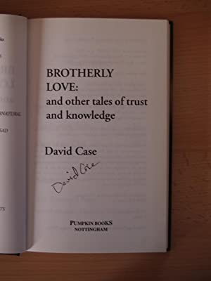 Brotherly Love & Other Tales of Faith and Knowledge (Limited Edition): Case, David