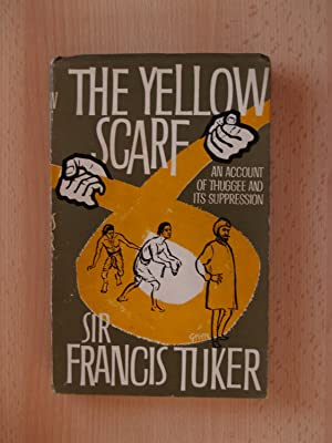 THE YELLOW SCARF, THE STORY OF THE: Sir Francis Tuker