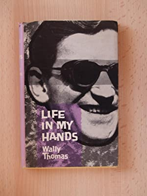 Life in my Hands (Uncorrected Proof Copy): Wally Thomas