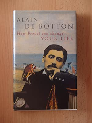 How Proust Can Change Your Life: Alain De Botton