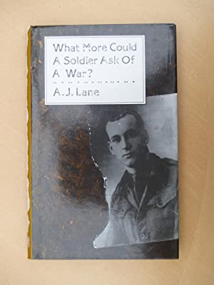 What More Could a Soldier Ask of a War?: A. J. Lane