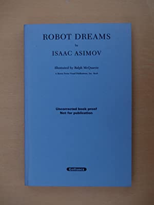 Robot Dreams (UNCORRECTED PROOF COPY): Asimov, Isaac