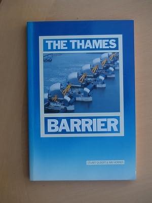 The Thames Barrier: Gilbert, Stuart And Ray Horner