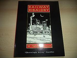 Railway Ribaldry: Robinson, W. Heath