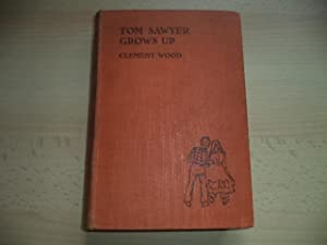Tom Sawyer Grows Up: Clement Wood