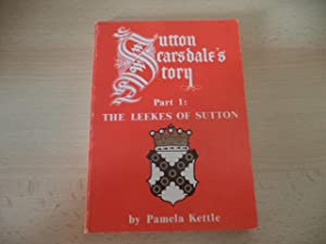 Sutton Scarsdale's Story: The Leekes of Sutton: Kettle, Pamela